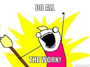 resized_all-the-things-meme-generator-do-all-the-work-7fd3ca